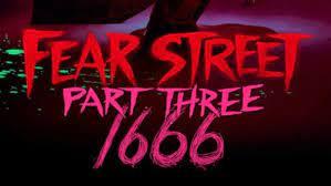 Fear Street Part 3 1666: Release date ...