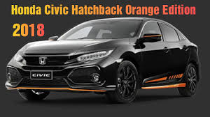 2018 honda civic hatchback. Unique 2018 Novo Honda Civic 2018 Hatchback Orange Edition In Honda Civic Hatchback