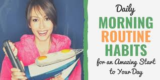 51 Morning Daily Routine Habits To Start To Your Day