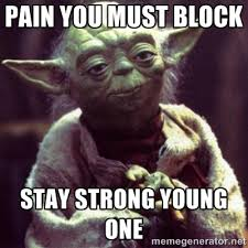 Pain you must block Stay strong young one - yoda star wars | Meme ... via Relatably.com