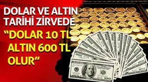 """Dolar 10 TL, Altın 600 TL olur"""" Dolar ve altın tarihi zirvede - YouTube"""