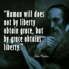 Christian Quotes On Grace Best Of Christian Quotes John Calvin Quotes Freewill Grace Reformed