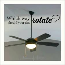 should a ceiling fan run clockwise in the summer which way should the ceiling fan rotate