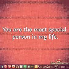 Here are 155 of the best life quotes and images. Special Person In Life Quotes Youtube