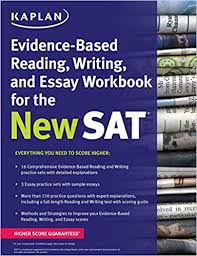 kaplan evidence based reading writing and essay workbook for the  kaplan evidence based reading writing and essay workbook for the new sat kaplan test prep