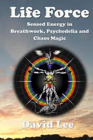 Form your path within the circle of truth.》 Life Force Sensed Energy In Breathwork Psychedelia And Chaos Magic