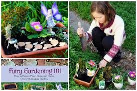 Fairy Gardening 101: How to Design, Plant, Grow, and Create Over 25