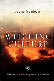 witching culture folklore and neo paganism in america  witching culture folklore and neo paganism in america contemporary ethnography