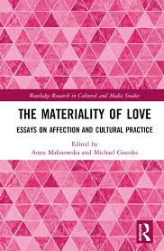 the materiality of love essays on affection and cultural practice  the materiality of love essays on affection and cultural practice