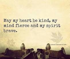 Kind fierce brave spirit courage quote saying poem | Sayings ... via Relatably.com