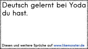 Deutsch Gelernt Bei Yoda Du Hast Tolle Sprüche Und Zitate Auf Www