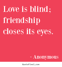 Quotes About Friendship And Love Stunning Love And Friendship Quotes And Sayings