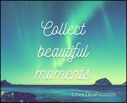 Quotes On Beautiful Moments Of Life Best of Collect Beautiful Moments Pictures Photos And Images For Facebook