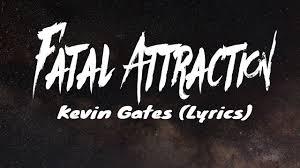 Kevin Gates - Fatal Attraction (Lyrics)