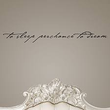 Quote To Sleep Perchance To Dream Best Of To Sleep Perchance To Dream Wall Sticker Quote Pearl Grey W