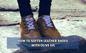 how to soften leather shoes with olive oil