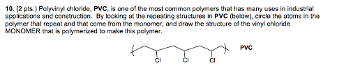 Pvc Polymers Solved 10 2 Pts Polyvinyl Chloride Pvc Is One Of Th