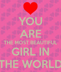 You Are The Most Beautiful Girl Quotes Best Of You Are The Most Beautiful Girl In The World