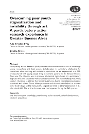 PDF) Overcoming poor youth stigmatization and invisibility through art: A  participatory action research experience in Greater Buenos Aires