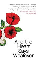 and the heart says whatever emily gould amazon and the heart says whatever emily gould 9781439123898 com books