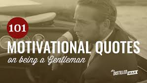 Strong Man Quotes Gorgeous 48 Motivational Quotes On Being A Gentleman The Distilled Man