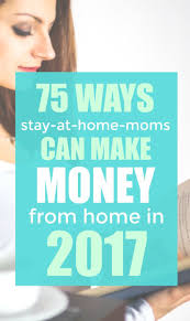75 Ways To Earn Money From Home In 2017 Earn Money Remote And