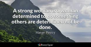 Godly Woman Quotes 62 Stunning Strong Woman Quotes BrainyQuote