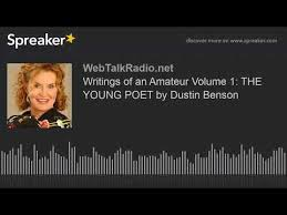 Writings of an Amateur Volume 1: THE YOUNG POET by Dustin Benson - YouTube