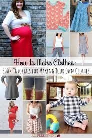 Design And Sew Your Own Clothes 500 Tutorials For Making Your Own Clothes Allfreesewing Com