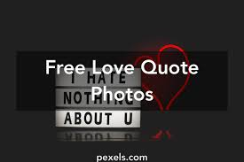 1000 Great Love Quote Photos Pexels Free Stock Photos