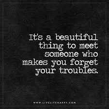 Quotes To Tell Someone They Are Beautiful Best Of It's A Beautiful Thing To Meet Someone Live Life Happy