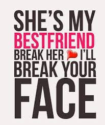 Best Friend Love Quotes Delectable Best Friends Forever Quotes She's My Best Friend Break Her Love