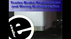 trailer brakes and wiring installation etrailer com trailer brakes and wiring installation etrailer com