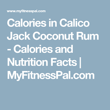 calories in calico jack coconut rum calories and nutrition facts myfitnesspal