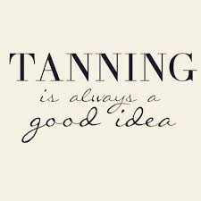 Tan Quotes Best Tanning Salon Funny Sayings Quotes