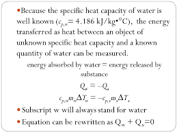 because the specific heat capacity of water is well known c p w 4 186