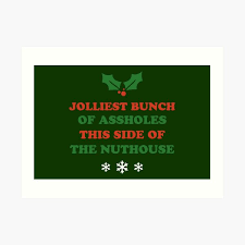 This christmas vacation sweatshirt shows the griswold's family truckster with a tree tied to the roof. Jolliest Bunch Of Assholes Gifts Merchandise Redbubble