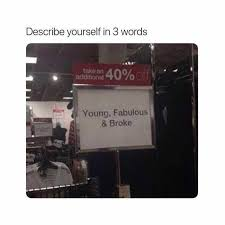 Describe Yourself In 3 Words Dopl3r Com Memes Describe Yourself In 3 Words Take An