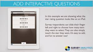 surveyanalytics blog feature spotlight interactive question types this is how the star rating question will appear on an ipad survey respondents can slide their finger left and right to select the number of stars they