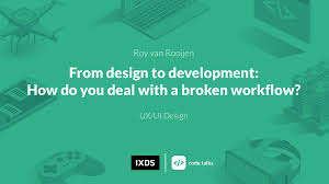 Design To Development Workflow From Design To Development How Do You Deal With A Broken