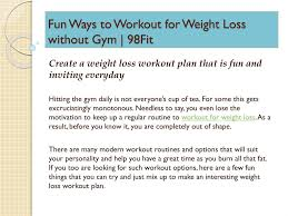 fun ways to workout for weight loss without gym 98fit
