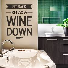 Wine Decor For Kitchen Gift Idea For Wine Lovers Sit Back Relax Wine Down Decal Wine