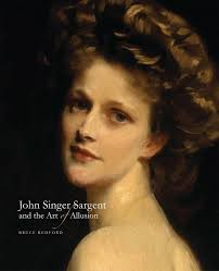 john singer sargent and the art of allusion bruce redford 9780300219302 com books