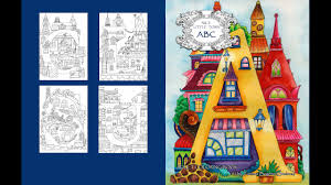 Educational interactive coloring book featuring wonderfully designed fantasy village. Tatiana Bogema Nice Little Town Abc Adult Coloring Book Flip Through Youtube