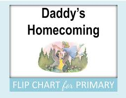 Lds Primary Song Daddys Homecoming Free Printable Flip