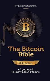   wanting to get started with bitcoin, but unsure how it all works? Amazon Com The Bitcoin Bible Gold Edition All You Need To Know About Bitcoins And More 9783732296965 Guttmann Benjamin Books