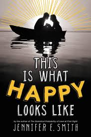 Book Review This Is What Happy Looks Like By Jennifer E Smith