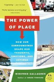 The Power of Place : Winifred Gallagher : 9780061233357