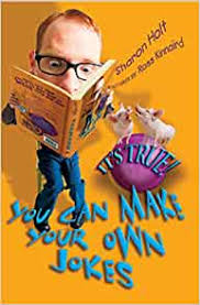 It's True! You Can Make Your Own Jokes (It's True!): Sharon Holt:  9781741147339: Amazon.com: Books