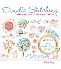 Doodle Stitching The Motif Collection 400 Easy Embroidery Designs Embroidery Stitches Lark Books Doodle Stitching Aimee